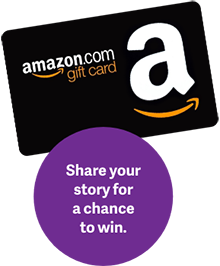 share your story for a chance to win